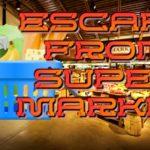 Escape From Super Market