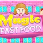 Magic Fast Food