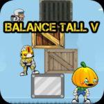 Balance Tall V