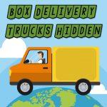 Box Delivery Trucks Hidden
