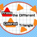 Press the different Colored Triangle
