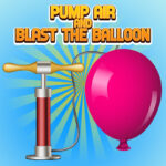 Pump Air And Blast the Balloon